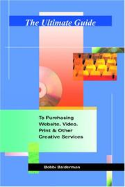 Cover of: The Ultimate Guide to Purchasing Website, Video, Print & Other Creative Services | Bobbi Balderman