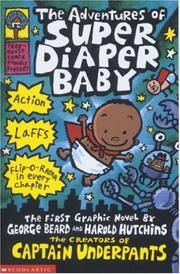Cover of: The Adventures of Super Diaper Baby (Captain Underpants)