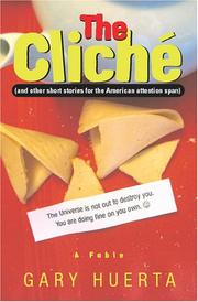 Cover of: The Cliché (and other short stories for the American attention span) | Gary Huerta