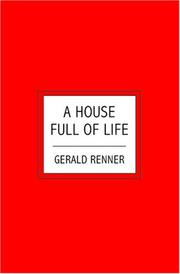 Cover of: A House Full of Life | Gerald Renner
