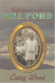 Cover of: Reflections in the Mill Pond | Larry Wood