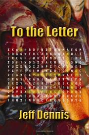 Cover of: To the Letter | Jeff Dennis
