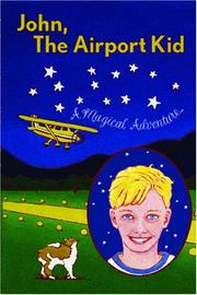 Cover of: John, The Airport Kid | John Perry Jopling and Hazel Joan Jopling