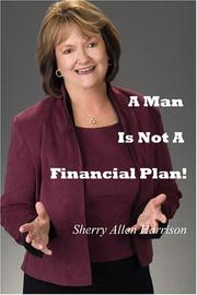 Cover of: A Man Is Not A Financial Plan! | Sherry Allen Harrison