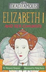 Cover of: Elizabeth I and Her Conquests (Dead Famous)