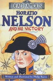Cover of: Horatio Nelson and His Victory (Dead Famous)