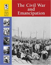 Cover of: The Civil War and Emancipation (Lucent Library of Black History)