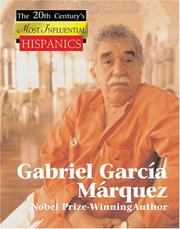 Cover of: Gabriel Garcia Marquez: Nobel Prize-winning Author (The 20th Century's Most Influential Hispanics)