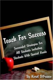 Cover of: TEACH FOR SUCCESS | Karel DiFranco