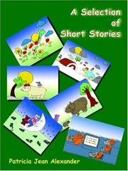 Cover of: A Selection of Short Stories | Patricia , Jean Alexander