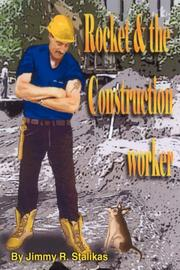 Cover of: Rocket & the Construction Worker | Jimmy R. Stalikas