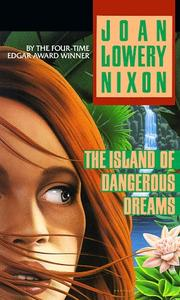 Cover of: The Island of Dangerous Dreams (Laurel Leaf Books) | Joan Lowery Nixon