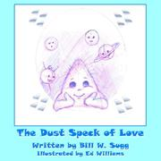 Cover of: The Dust Speck of Love | Bill W. Sugg