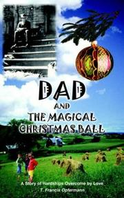 Cover of: Dad And the Magical Christmas Ball | Francis T. Opfermann