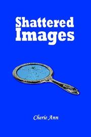 Cover of: Shattered Images | Cherie Ann