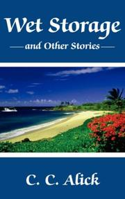 Cover of: Wet Storage and Other Stories | C. C. Alick