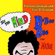 In The Mind of Bobee Bee the Hater by Terrence Graham , Eric , D. Graham