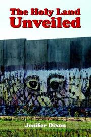 Cover of: The Holy Land Unveiled | Jenifer Dixon