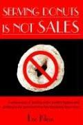 Cover of: SERVING DONUTS IS NOT SALES | Lee Klein