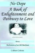 Cover of: No Dope-A Book of Enlightenment and Pathway to Love: With an Extra Element | Colbert Cobene