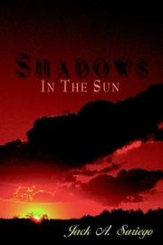 Cover of: Shadows In The Sun | Jack A. Sariego