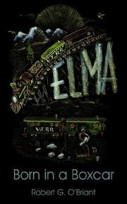 Cover of: Elma, Born in a Boxcar | Robert G. O