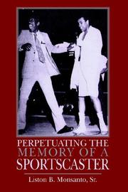 Cover of: Perpetuating the Memory of a Sportscaster | Liston B Monsanto Sr