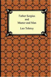Cover of: Father Sergius And Master And Man