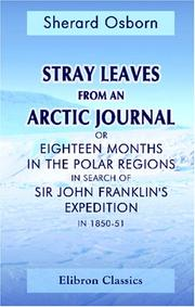 Cover of: Stray Leaves from an Arctic Journal, or Eighteen Months in the Polar Regions in Search of Sir John Franklin/s Expedition in 1850-51 | Sherard Osborn