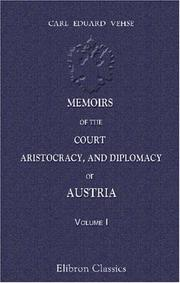 Cover of: Memoirs of the court, aristocracy, and diplomacy of Austria: Volume 1