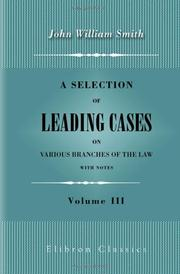 Cover of: A Selection of Leading Cases on Various Branches of the Law: With Notes