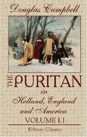 Cover of: The Puritan in Holland, England and America