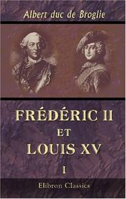 Cover of: Frédéric II et Louis XV