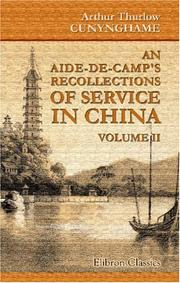 Cover of: An Aide-de-Camp's Recollections of Service in China, a Residence in Hong-Kong, and Visits to Other Islands in the Chinese Seas