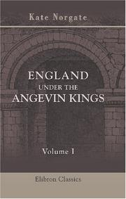England under the Angevin kings by Kate Norgate