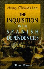 Cover of: The inquisition in the Spanish dependencies