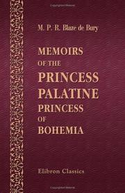 Cover of: Memoirs of the Princess Palatine, Princess of Bohemia | Marie Pauline Rose Blaze de Bury