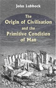 Cover of: The Origin of Civilisation and the Primitive Condition of Man