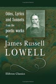 Cover of: Odes, lyrics and sonnets from the poetic works of James Russell Lowell