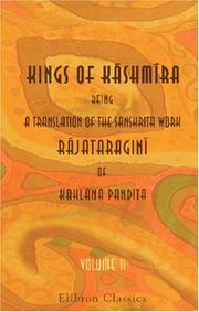 Cover of: Kings of Káshmíra: being a Translation of the Sanskrita Work Rájataraginí of Kahlana Pandita | Kahlana
