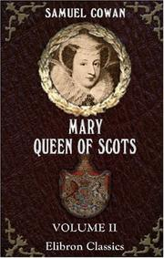 Cover of: Mary, Queen of Scots, and Who Wrote the Casket Letters? | Cowan, Samuel