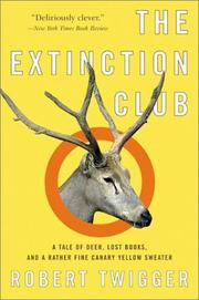 Cover of: The Extinction Club | Robert Twigger