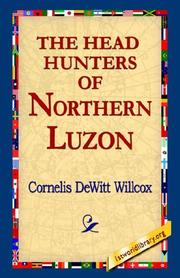 Cover of: The Head Hunters of Northern Luzon | Cornelis DeWitt Willcox