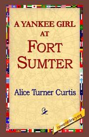 Cover of: A Yankee Girl at Fort Sumter | Alice Turner Curtis