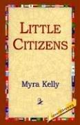Little Citizens by Myra Kelly