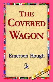 The Covered Wagon by Emerson Hough