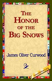 Cover of: The Honor of the Big Snows | James Oliver Curwood