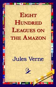 Cover of: Eight Hundred Leagues on the Amazon