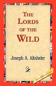 The Lords of the Wild by Joseph A. Altsheler