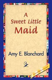 Cover of: A Sweet Little Maid | Amy E. Blanchard